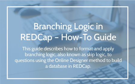 Branching Logic in REDCap User Guide