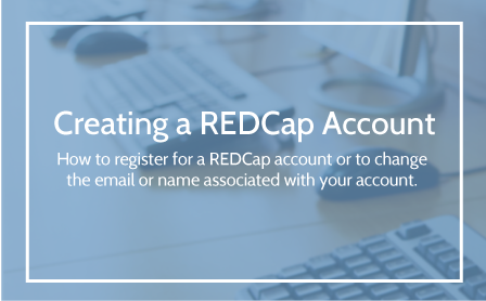 Creating a REDCap Account User Guide