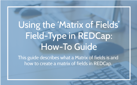 Using the Matrix of Fields Field Type in REDCap User Guide